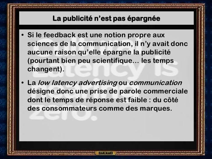 La publicité n'est pas épargnée• Si le feedback est une notion propre aux  sciences de la communication, il n'y avait donc...