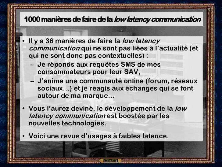 1000 manières de faire de la low latencycommunication• Il y a 36 manières de faire la low latency  communication qui ne so...