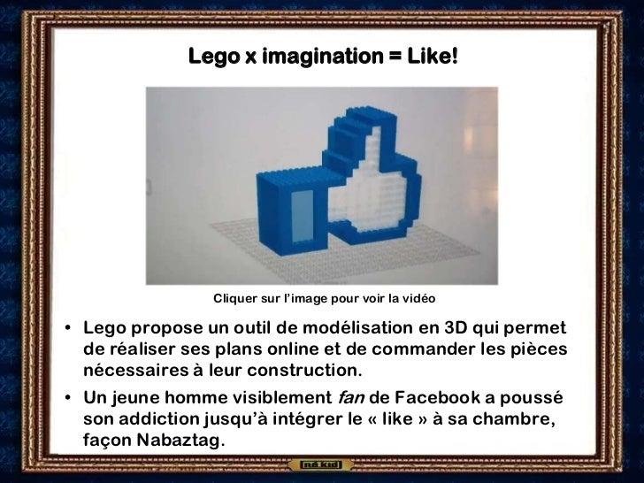 Lego x imagination = Like!                 Cliquer sur l'image pour voir la vidéo• Lego propose un outil de modélisation e...