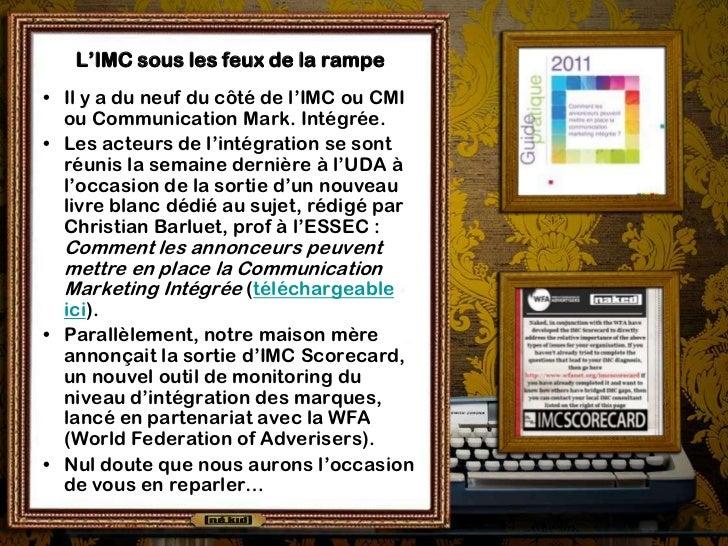 L'IMC sous les feux de la rampe• Il y a du neuf du côté de l'IMC ou CMI  ou Communication Mark. Intégrée.• Les acteurs de ...