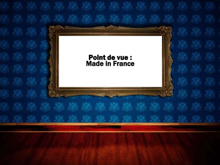 Point de vue :Made in France