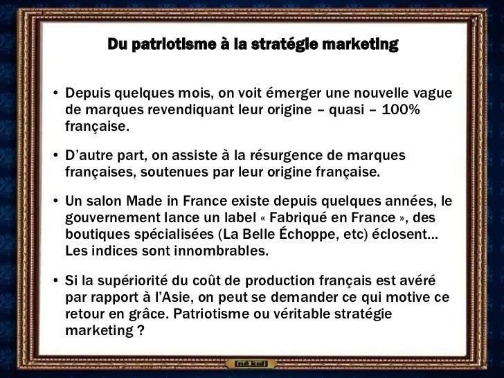 Du patriotisme à la stratégie marketing• Depuis quelques mois, on voit émerger une nouvelle vague  de marques revendiquant...