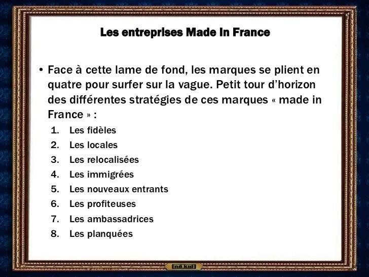 Les entreprises Made In France• Face à cette lame de fond, les marques se plient en  quatre pour surfer sur la vague. Peti...