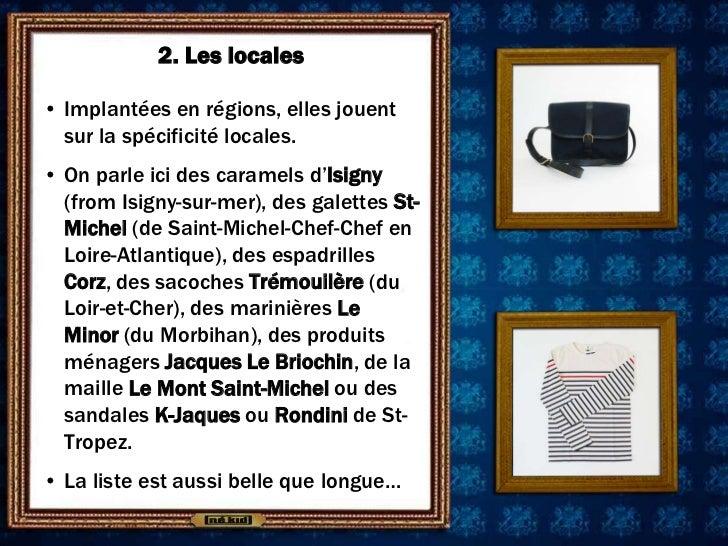 2. Les locales• Implantées en régions, elles jouent  sur la spécificité locales.• On parle ici des caramels d'Isigny  (fro...