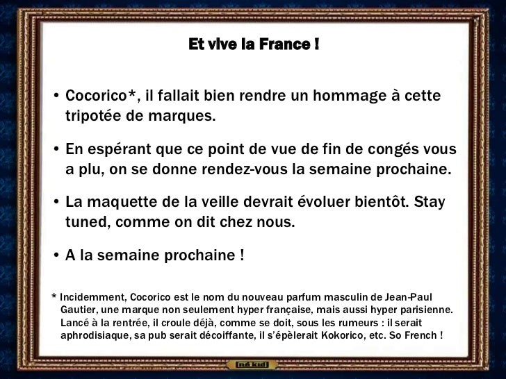 Et vive la France !• Cocorico*, il fallait bien rendre un hommage à cette  tripotée de marques.• En espérant que ce point ...