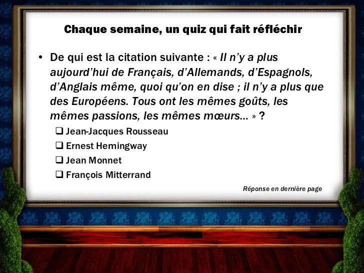 Chaque semaine, un quiz qui fait réfléchir• De qui est la citation suivante : « Il n'y a plus  aujourd'hui de Français, d'...