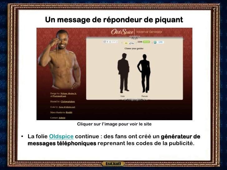 Un message de répondeur de piquant                         Cliquer sur l'image pour voir le site  • La folie Oldspice cont...