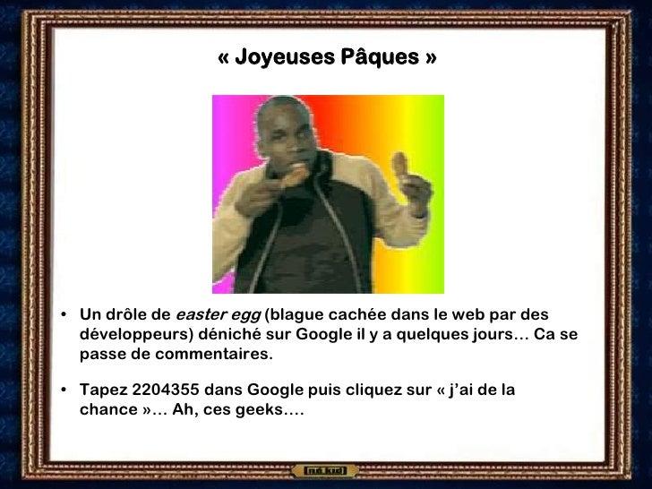 « Joyeuses Pâques »     • Un drôle de easter egg (blague cachée dans le web par des   développeurs) déniché sur Google il ...