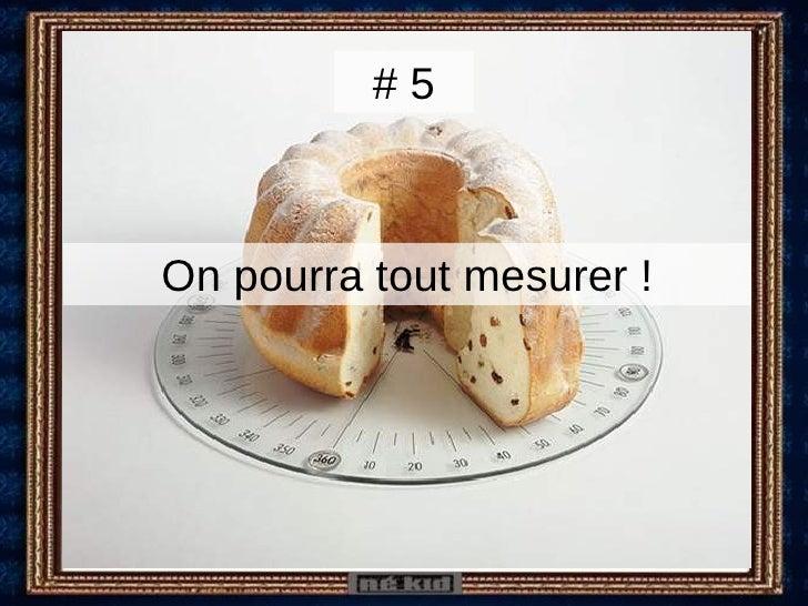 On pourra tout mesurer ! # 5