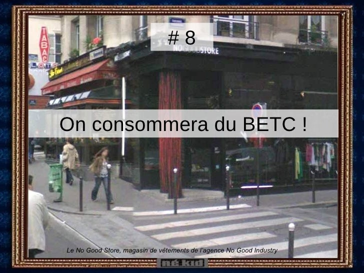 On consommera du BETC ! # 8 Le No Good Store, magasin de vêtements de l'agence No Good Industry