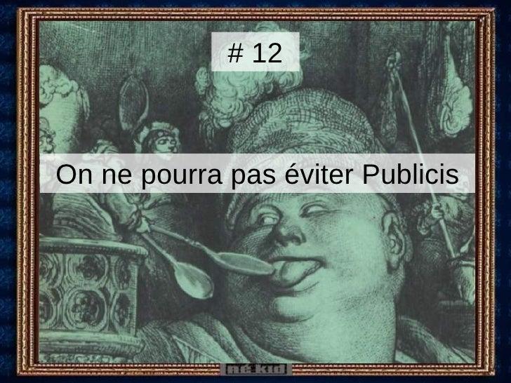 On ne pourra pas éviter Publicis # 12