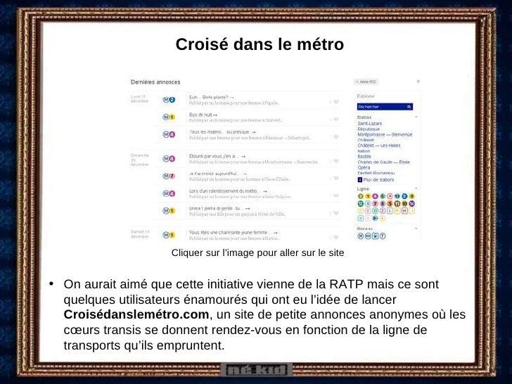 Croisé dans le métro <ul><li>On aurait aimé que cette initiative vienne de la RATP mais ce sont quelques utilisateurs énam...