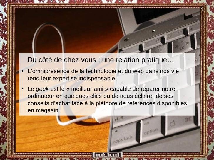 <ul><ul><li>Du côté de chez vous : une relation pratique… </li></ul></ul><ul><li>L'omniprésence de la technologie et du we...