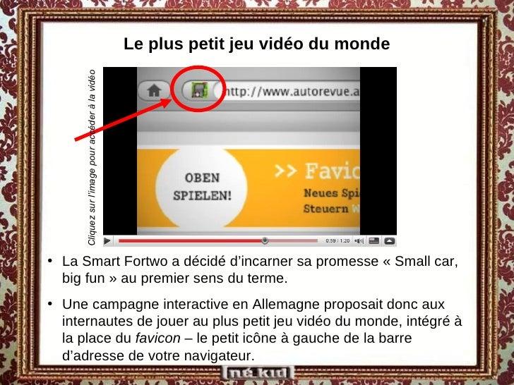 Le plus petit jeu vidéo du monde <ul><li>La Smart Fortwo a décidé d'incarner sa promesse «Small car, big fun» au premier...