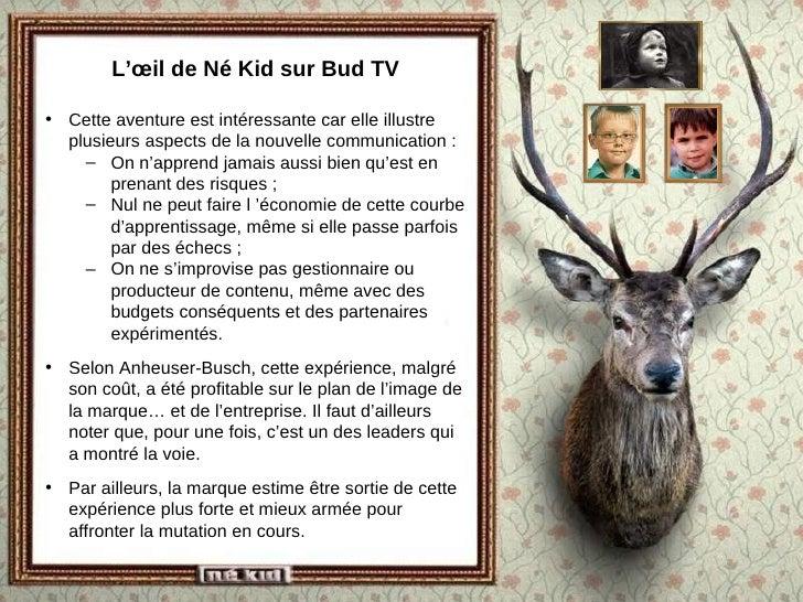 L'œil de Né Kid sur Bud TV <ul><li>Cette aventure est intéressante car elle illustre plusieurs aspects de la nouvelle comm...