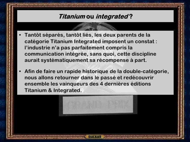 Titanium ou integrated ?  • Tantôt séparés, tantôt liés, les deux parents de la   catégorie Titanium Integrated imposent u...