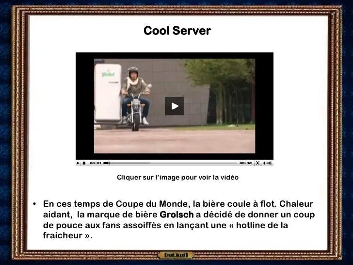 Cool Server                        Cliquer sur l'image pour voir la vidéo   • En ces temps de Coupe du Monde, la bière cou...
