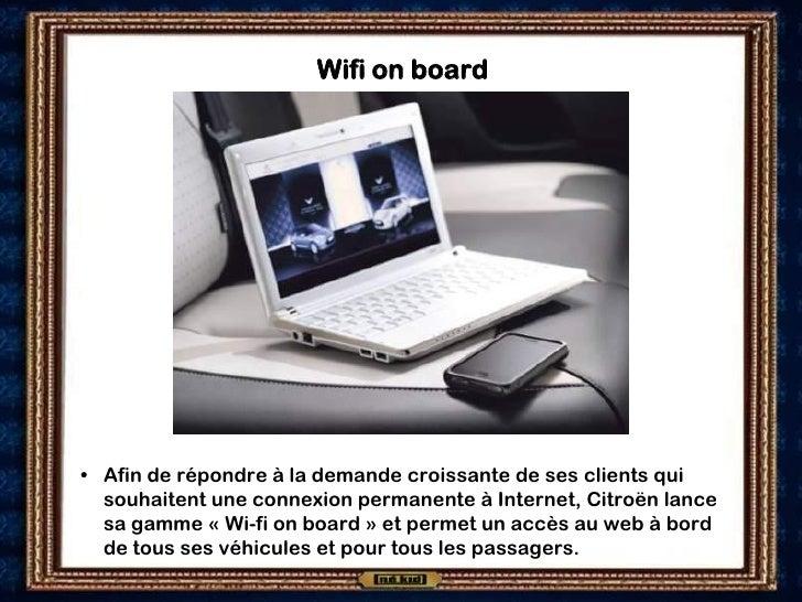 Wifi on board     • Afin de répondre à la demande croissante de ses clients qui   souhaitent une connexion permanente à In...