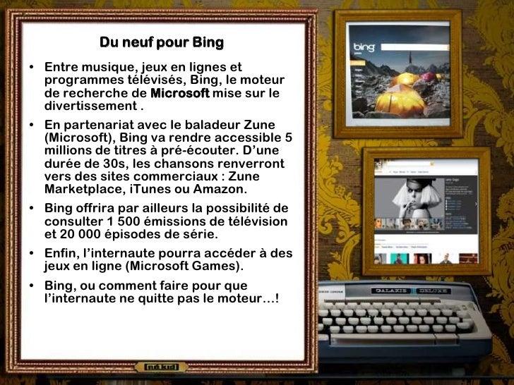 Du neuf pour Bing • Entre musique, jeux en lignes et   programmes télévisés, Bing, le moteur   de recherche de Microsoft m...