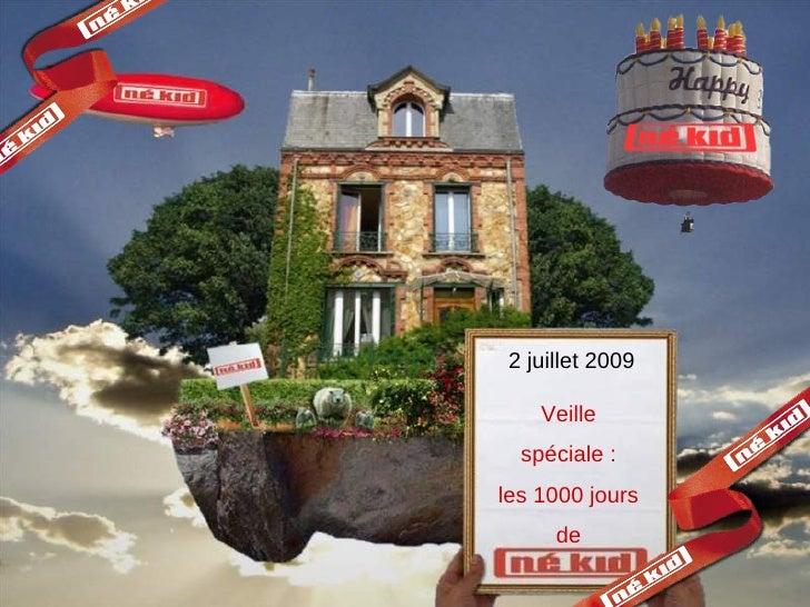 2 juillet 2009      Veille   spéciale : les 1000 jours       de