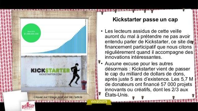 Kickstarter passe un cap • Les lecteurs assidus de cette veille auront du mal à prétendre ne pas avoir entendu parler de ...