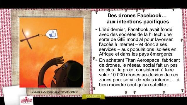 Des drones Facebook… aux intentions pacifiques • L'été dernier, Facebook avait fondé avec des sociétés de la hi tech une ...