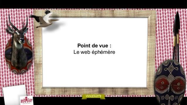 Point de vue : Le web éphémère