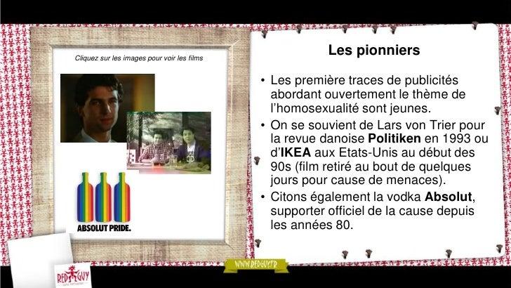 Les homophobes• L'homosexualité étant reconnue  depuis peu, la thématique a d'abord  été abordée de manière caricaturale, ...