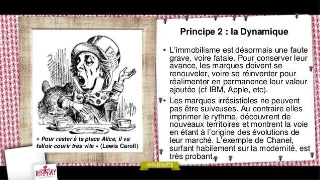 Principe 4 : l'Émotion  • Même si elles proposent des produits  ou des services très prosaïques, les  marques irrésistible...