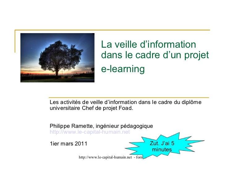 La veille d'information dans le cadre d'un projet e-learning   Les activités de veille d'information dans le cadre du dipl...