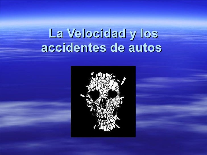 La Velocidad y los accidentes de autos