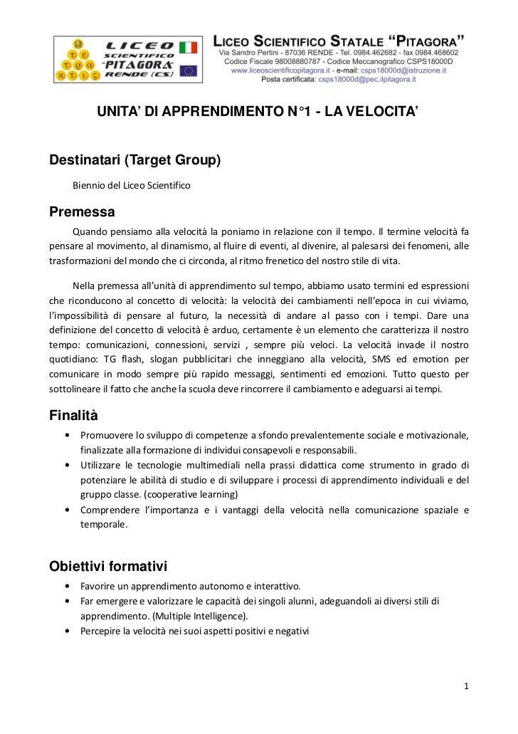 UNITA' DI APPRENDIMENTO N° 1 - LA VELOCITA'Destinatari (Target Group)       Biennio del Liceo ScientificoPremessa      Qua...
