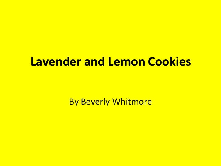 Lavender and Lemon Cookies By Beverly Whitmore