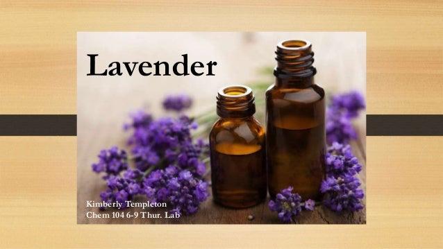 Lavender Kimberly Templeton Chem 104 Lab 6-9 Thur. Lavender Kimberly Templeton Chem 104 6-9 Thur. Lab