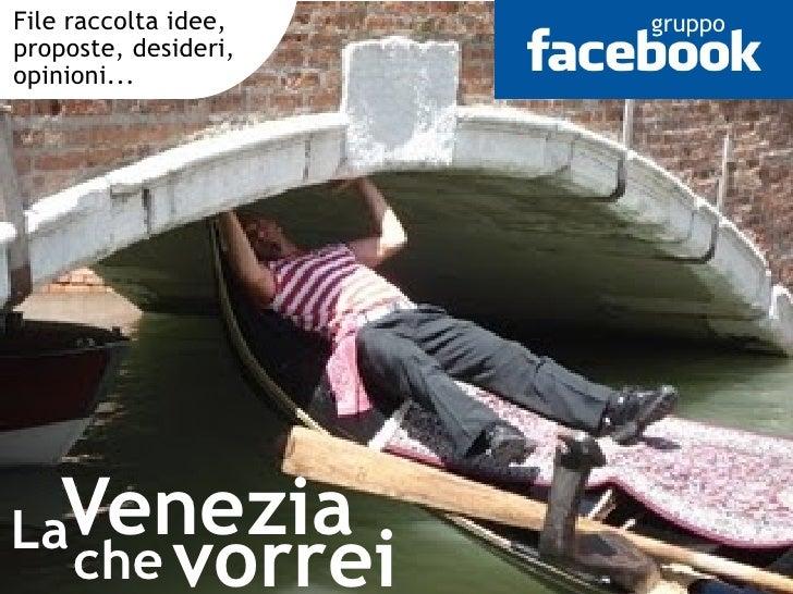 File raccolta idee,                    gruppo proposte, desideri, opinioni...  http://baronixvenezia.wordpress.com     LaV...