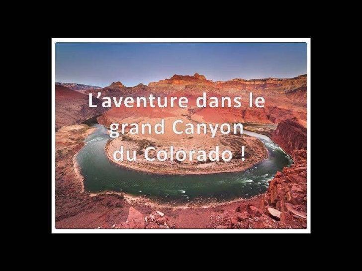 L'aventure dans le grand canyon du colorado, en arizona !