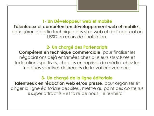 1- Un Développeur web et mobile Talentueux et compétent en développement web et mobile , pour gérer la partie technique de...