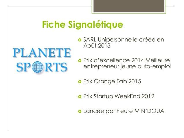 Fiche Signalétique › SARL Unipersonnelle créée en Août 2013 › Prix d'excellence 2014 Meilleure entrepreneur jeune auto...
