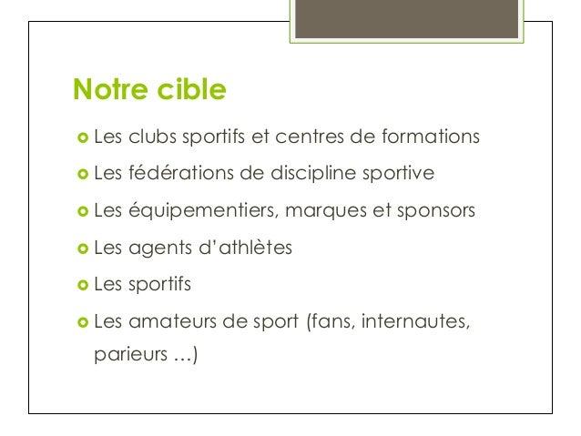Notre cible › Les clubs sportifs et centres de formations › Les fédérations de discipline sportive › Les équipementi...