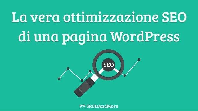 La vera ottimizzazione SEO di una pagina WordPress