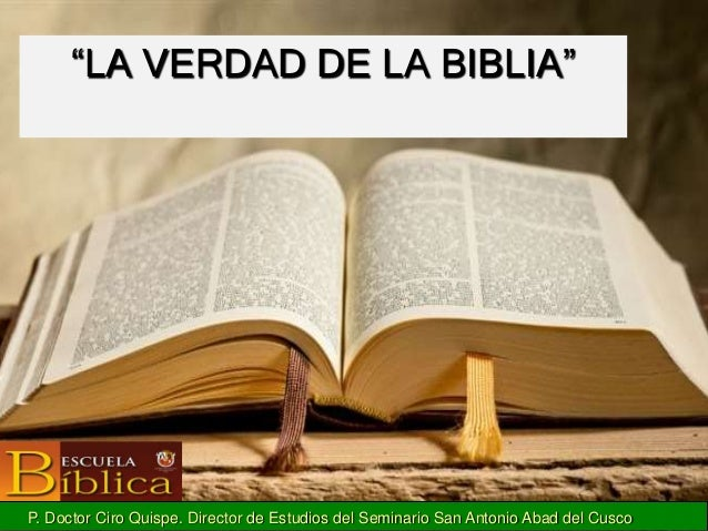 """""""LA VERDAD DE LA BIBLIA"""" P. Doctor Ciro Quispe. Director de Estudios del Seminario San Antonio Abad del Cusco"""