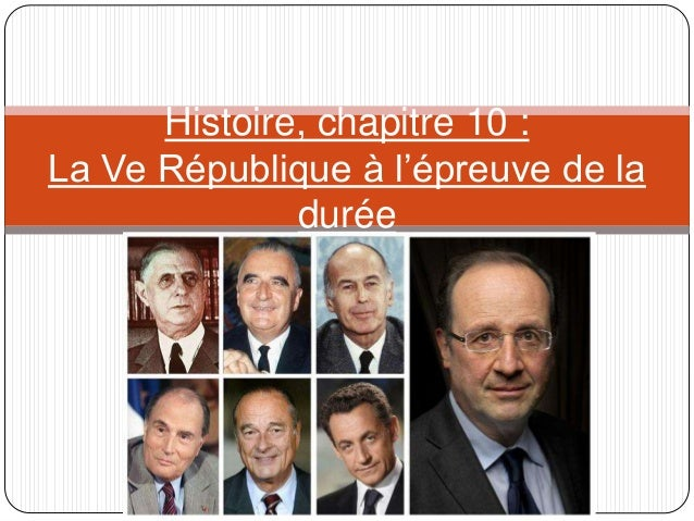 Histoire, chapitre 10 : La Ve République à l'épreuve de la durée