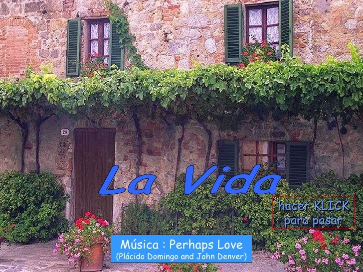 La Vida Música : Perhaps Love (Plácido Domingo and John Denver) hacer KLICK para pasar