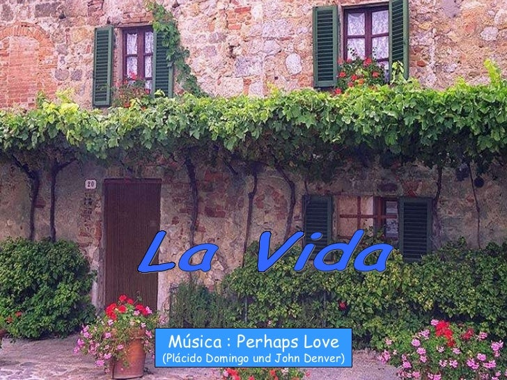 La Vida Música : Perhaps Love (Plácido Domingo und John Denver)