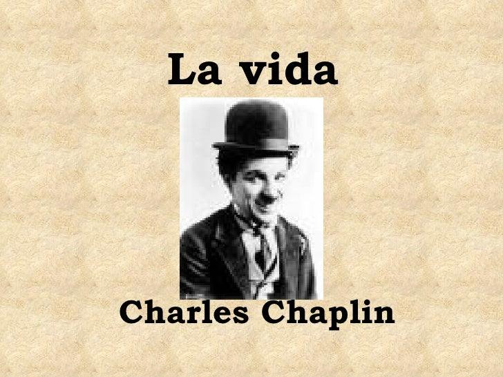 La vida Charles Chaplin