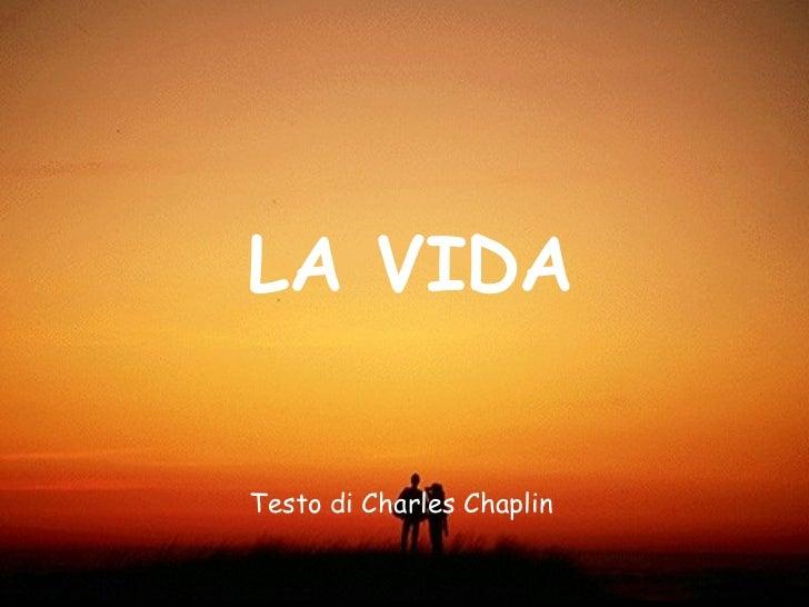 La vida (charlie chaplin it) Slide 2