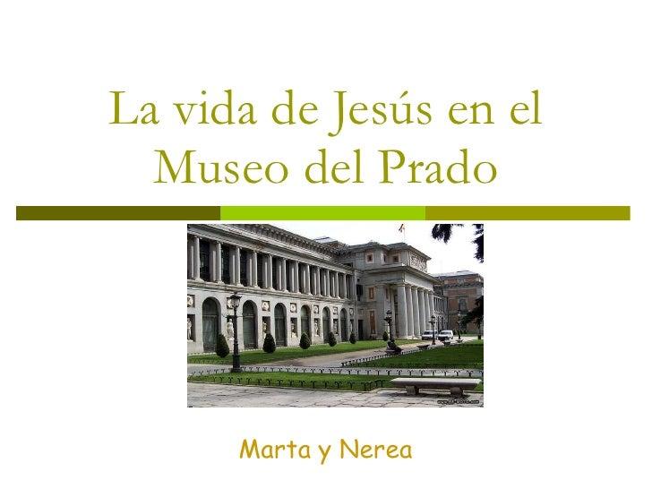 La vida de Jesús en el Museo del Prado Nerea y Marta Marta y Nerea