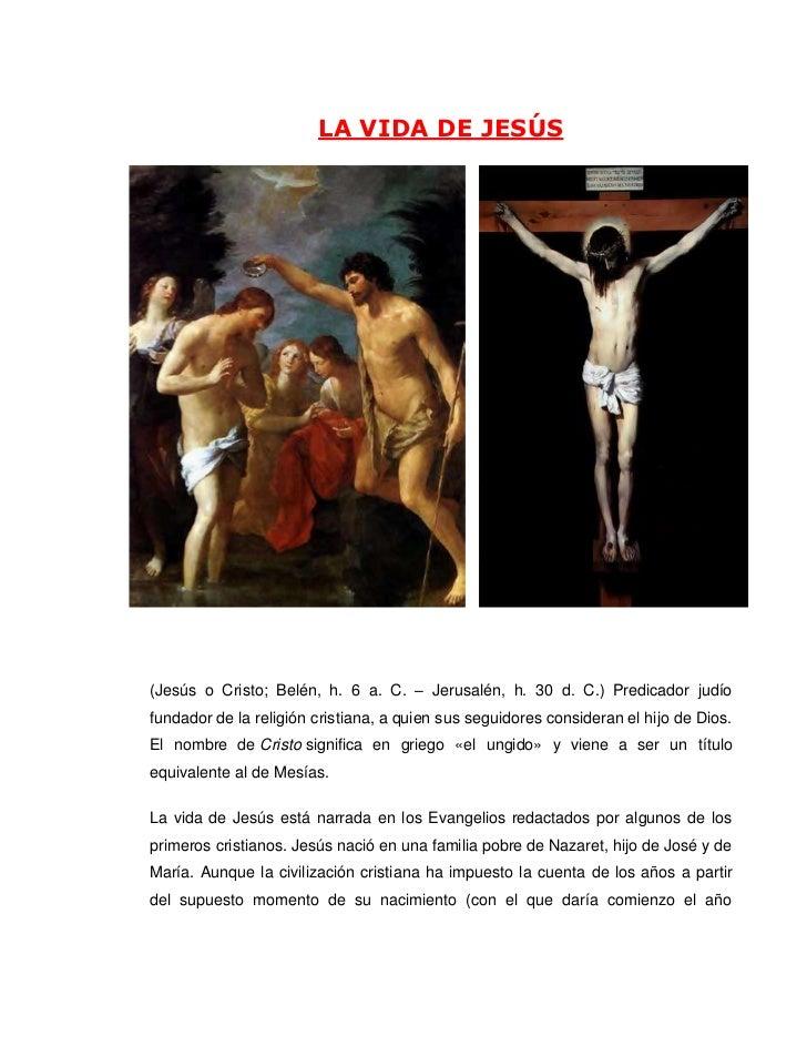 3172460511175-196850511175LA VIDA DE JESÚS<br />(Jesús o Cristo; Belén, h. 6 a. C. – Jerusalén, h. 30 d. C.) Predicador ju...