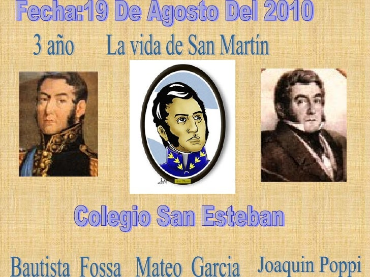 La vida de San Martín Mateo  Garcia Bautista  Fossa 3 año Colegio San Esteban Fecha:19 De Agosto Del 2010 Joaquin Poppi