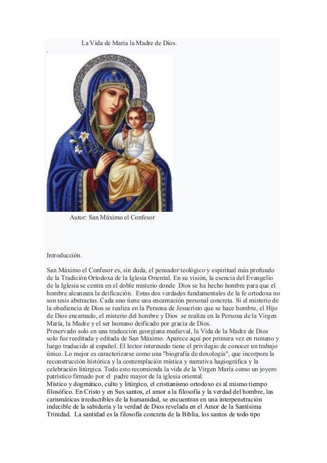 La Vida de Maria la Madre de Dios. . Autor: San Máximo el Confesor Introducción. San Máximo el Confesor es, sin duda, el p...